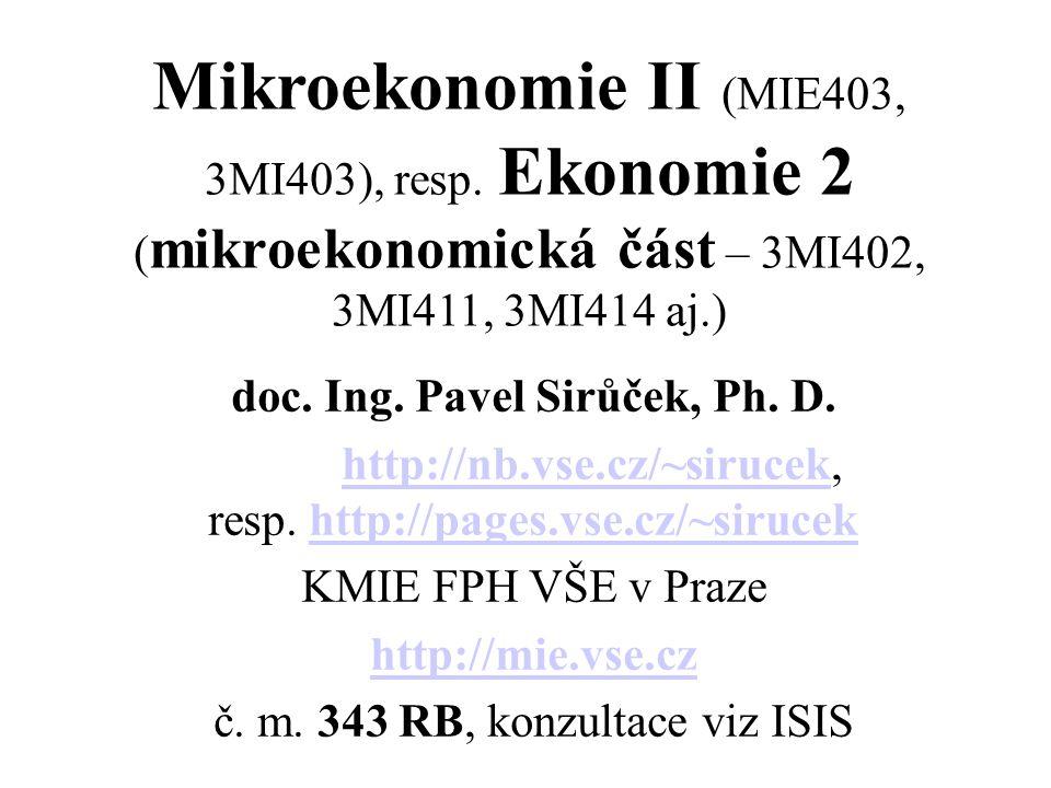 Organizace cvičení Mikroekonomie II (MIE403): 1.cvičení: úvod, nástroje mikroekonomie 2.