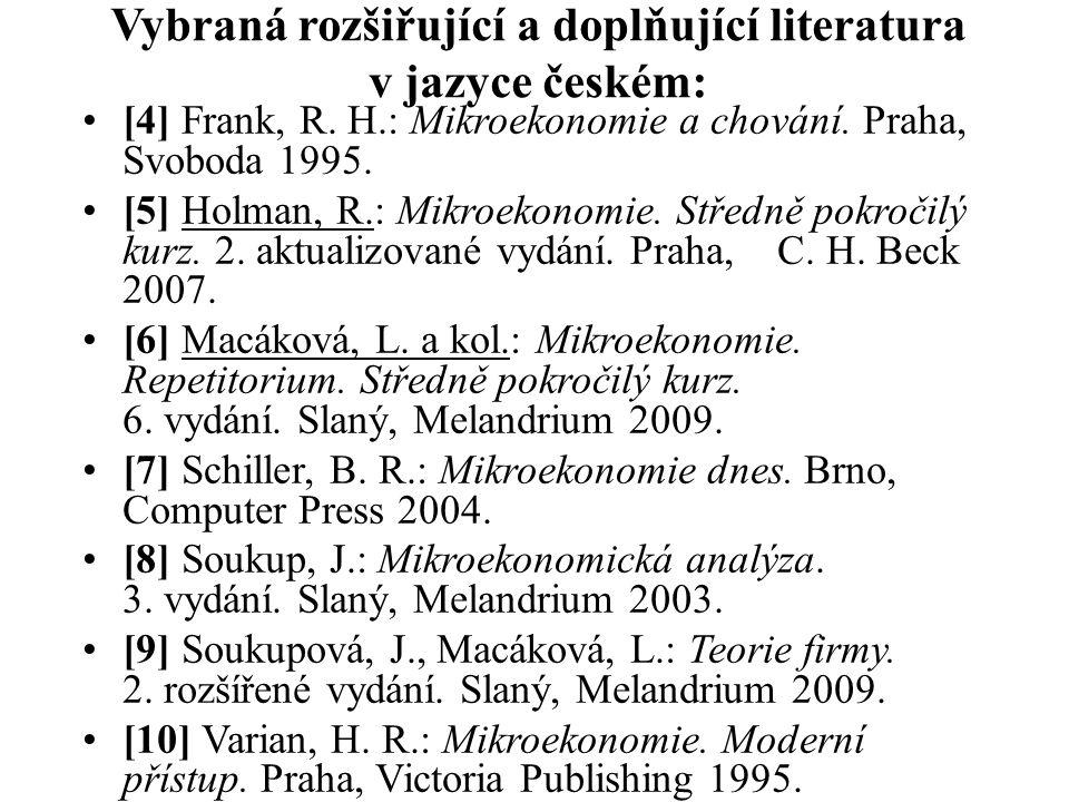 Vybraná rozšiřující a doplňující literatura v jazyce českém: [4] Frank, R.