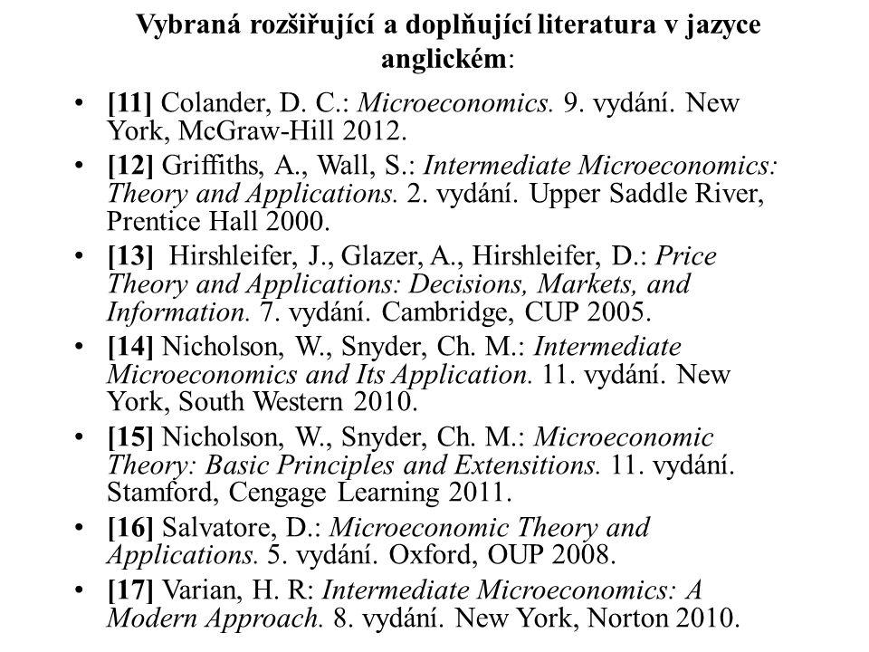 Doporučená literatura k zopakování základních kursů v jazyce českém: [18] Helísek, M.: Makroekonomie.