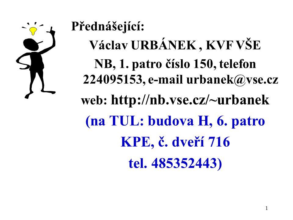 1 Přednášející: Václav URBÁNEK, KVF VŠE NB, 1.