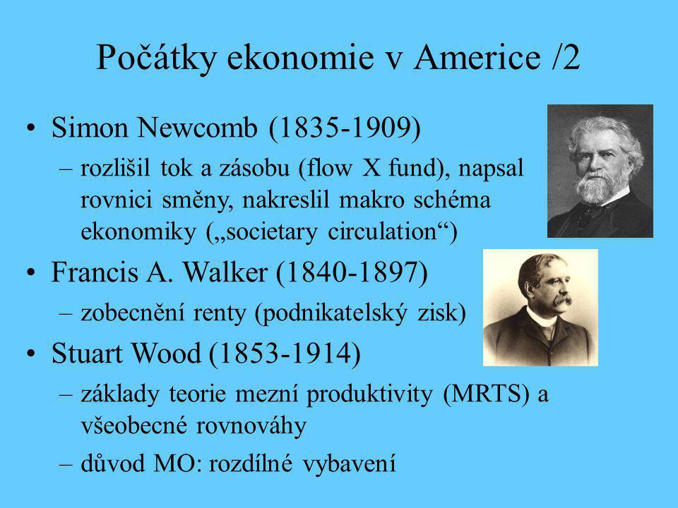"""John Bates Clark (1847-1938) The Philosophy of Wealth (1885) –teorie mezního užitku Distribution as Determined by a Law of Rent (QJE, 1891), později v The Distribution of Wealth [Rozdělování bohatství] (1899) –teorie mezní produktivity zobecnění principu klesajících výnosů (jako Wicksteed)  klesající MP, klesající poptávka popření vykořisťování  """"spravedlnost rozdělování dle mezní produktivity –kritizováno jako arbitrární, statické, podmíněné dokonalostí konkurence a substituovatelností vstupů"""