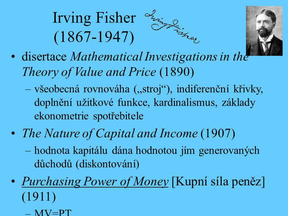 """disertace Mathematical Investigations in the Theory of Value and Price (1890) –všeobecná rovnováha (""""stroj""""), indiferenční křivky, doplnění užitkové f"""
