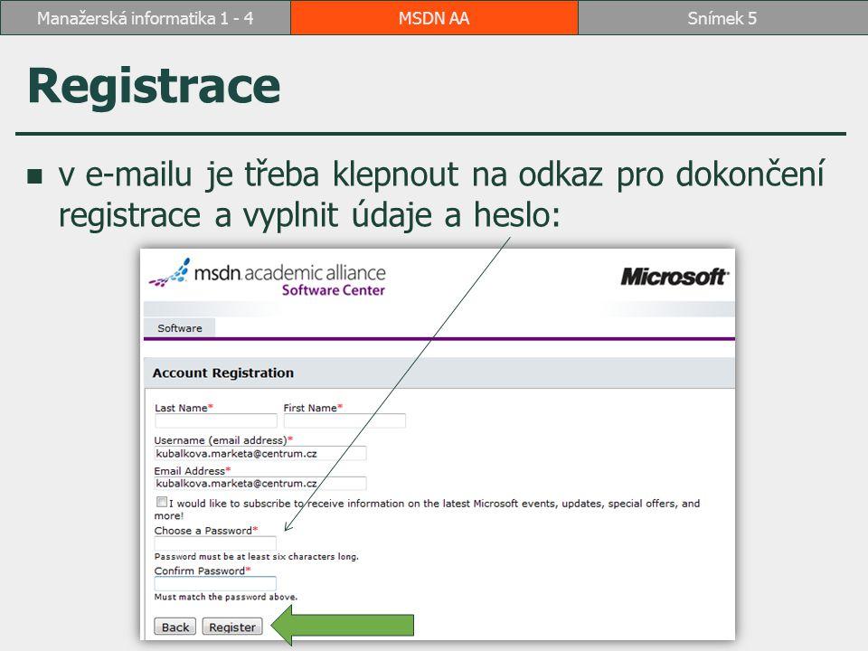 Přihlášení - po vyplnění údajů je uživatel přímo přihlášen MSDN AASnímek 6Manažerská informatika 1 - 4