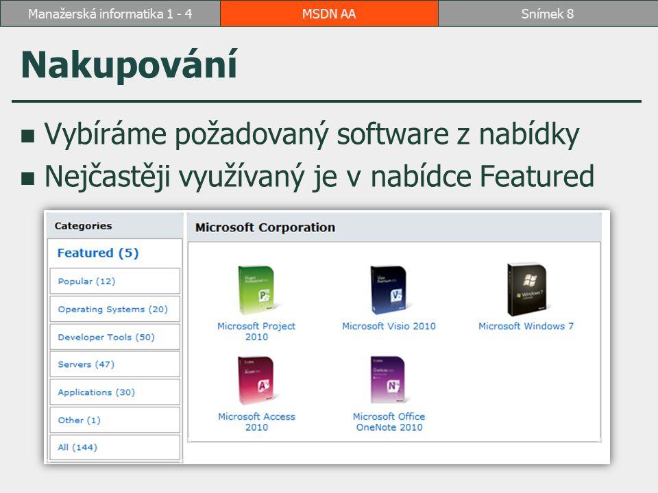 Výběr softwaru Vybereme požadovaný software klepnutím na ikonu, zobrazí se okno s verzemi MSDN AASnímek 9Manažerská informatika 1 - 4
