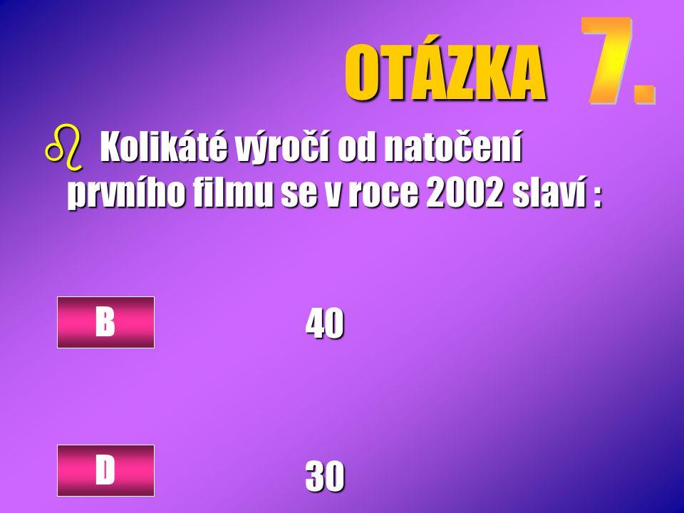 OTÁZKA 4030 B D