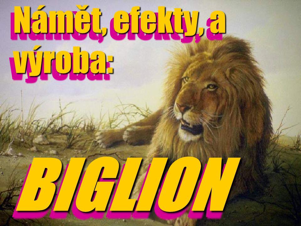 Námět, efekty, a výroba: BIGLION Námět, efekty, a výroba: BIGLION