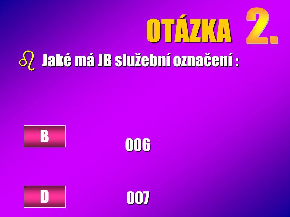 OTÁZKA 006007 B D