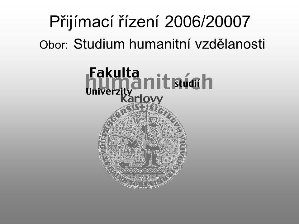 Přijímací řízení 2006/20007 Obor: Studium humanitní vzdělanosti