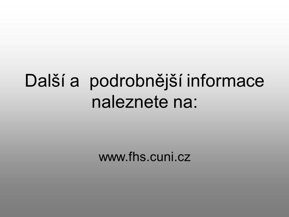 Další a podrobnější informace naleznete na: www.fhs.cuni.cz