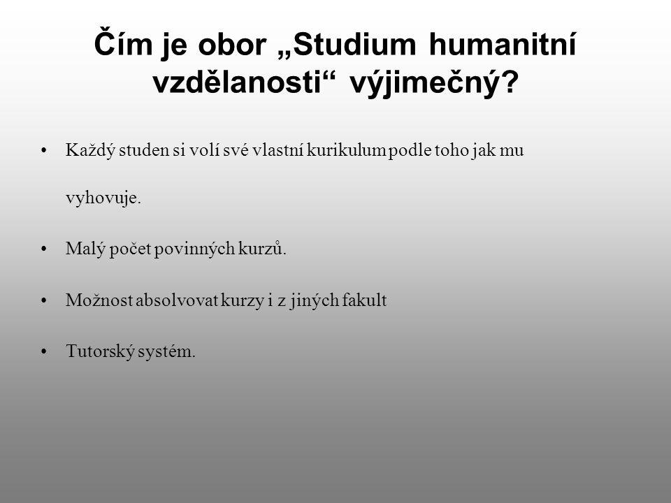 """Čím je obor """"Studium humanitní vzdělanosti výjimečný."""