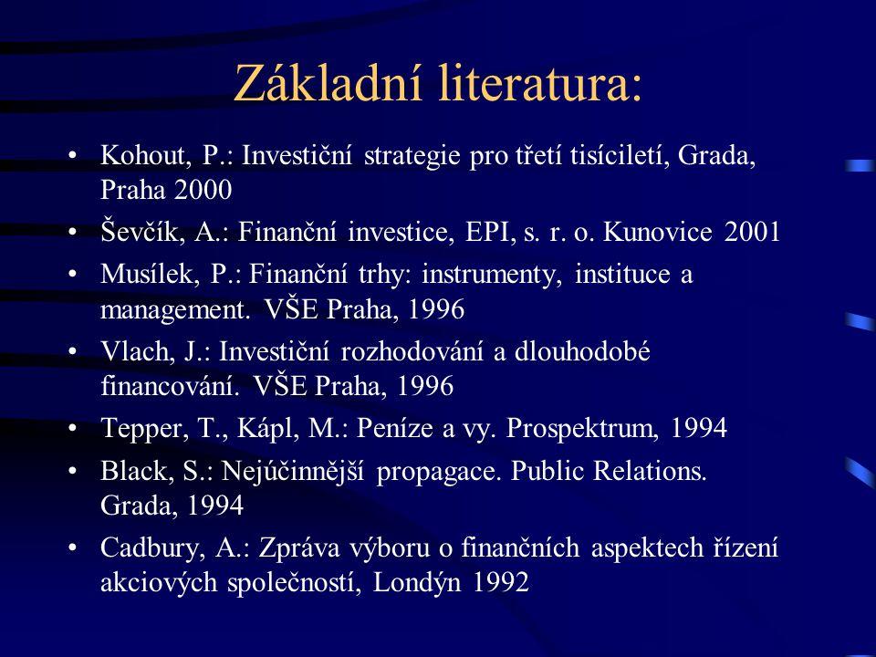 Specialisté, kteří budou pomáhat: KONZULTANT: Doc. Ing. Aleš Ševčík (specialista na finanční trhy, Ekonomicko-správní fakulta Masarykovy univerzity Br