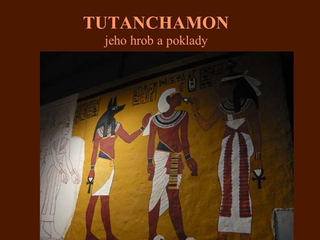 TUTANCHAMON jeho hrob a poklady..