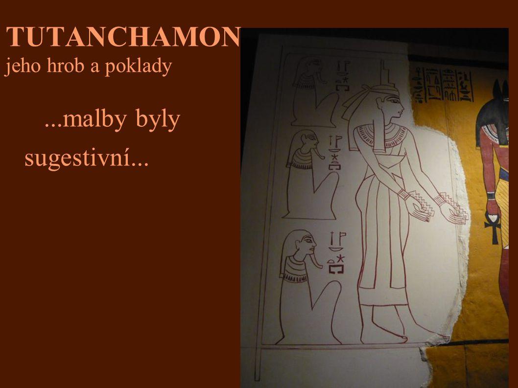 TUTANCHAMON jeho hrob a poklady...malby byly sugestivní...