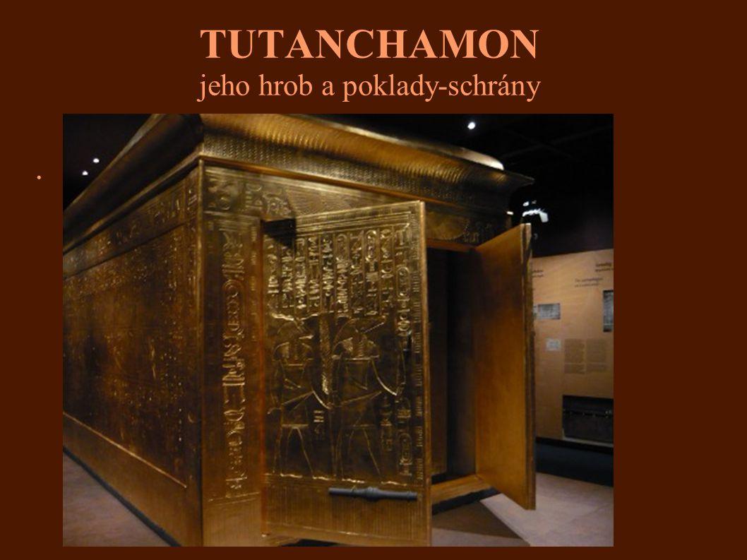 TUTANCHAMON jeho hrob a poklady-schrány.