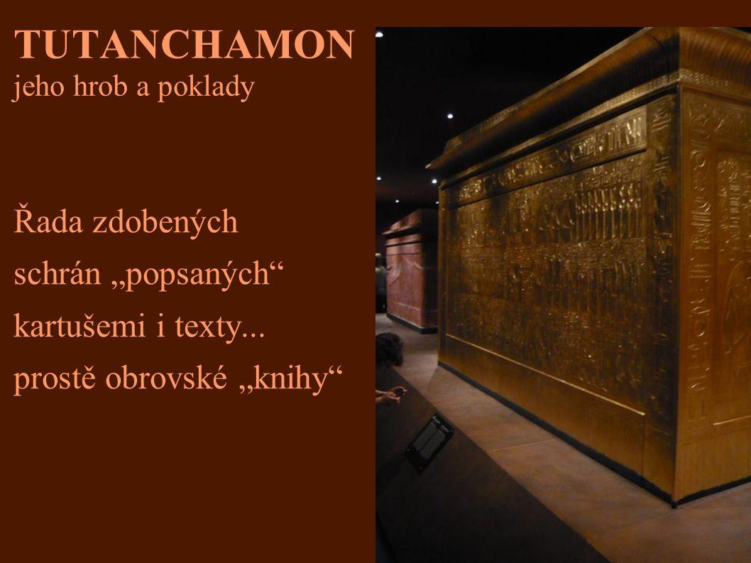 """TUTANCHAMON jeho hrob a poklady Řada zdobených schrán """"popsaných"""" kartušemi i texty... prostě obrovské """"knihy"""""""