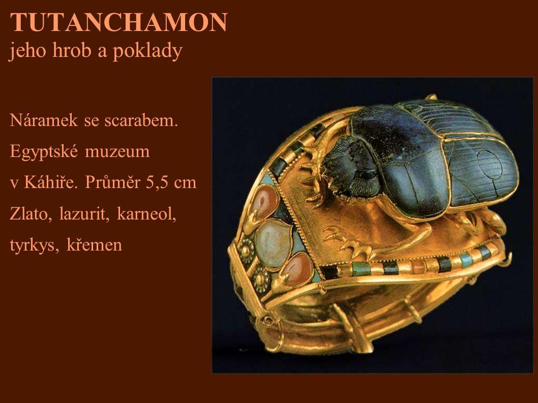 TUTANCHAMON jeho hrob a poklady Náramek se scarabem. Egyptské muzeum v Káhiře. Průměr 5,5 cm Zlato, lazurit, karneol, tyrkys, křemen