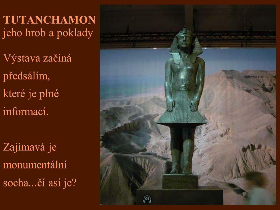 TUTANCHAMON jeho hrob a poklady...pokračuje v promítacím sále krátkým filmem o Egyptských královnách a filmem o objeviteli hrobky Howardu Carterovi …...a pak už vstupujeme do tajemného přítmí samotné hrobky...