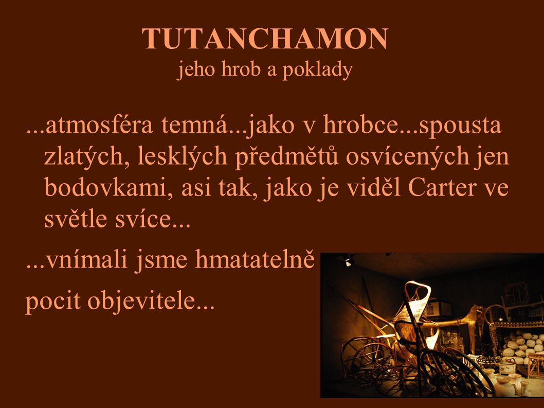 TUTANCHAMON jeho hrob a poklady.