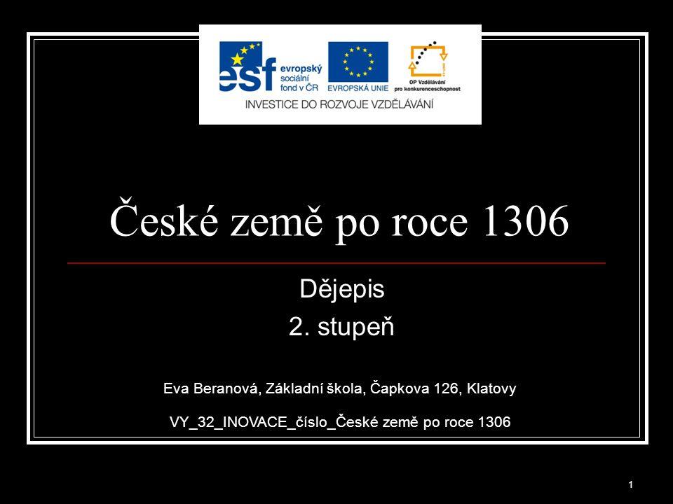 České země po roce 1306 Dějepis 2.