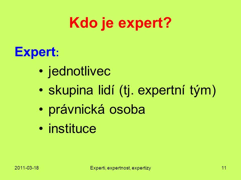 2011-03-18Experti, expertnost, expertizy11 Kdo je expert.