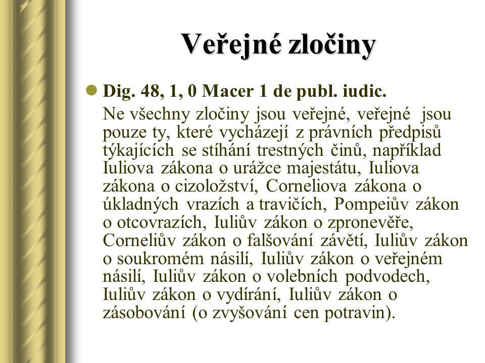 Veřejné zločiny Dig. 48, 1, 0 Macer 1 de publ. iudic.