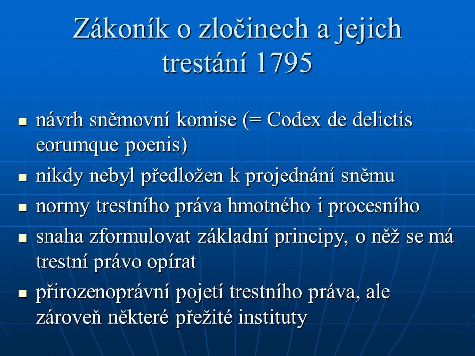 Zákoník o zločinech a jejich trestání 1795 návrh sněmovní komise (= Codex de delictis eorumque poenis) návrh sněmovní komise (= Codex de delictis eoru