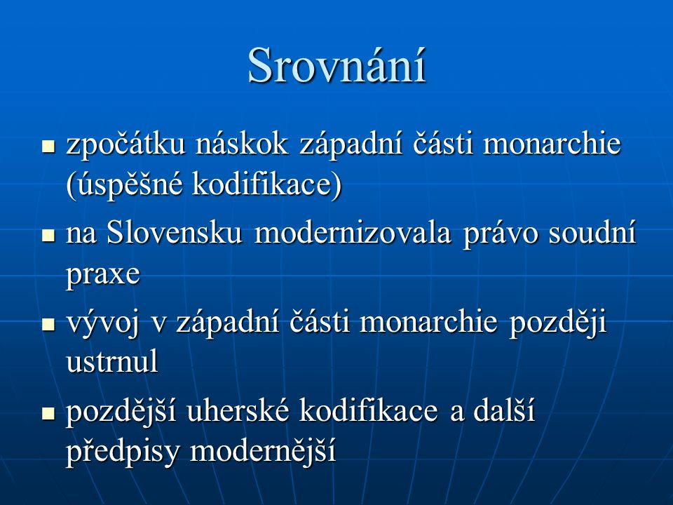 Srovnání zpočátku náskok západní části monarchie (úspěšné kodifikace) zpočátku náskok západní části monarchie (úspěšné kodifikace) na Slovensku modern