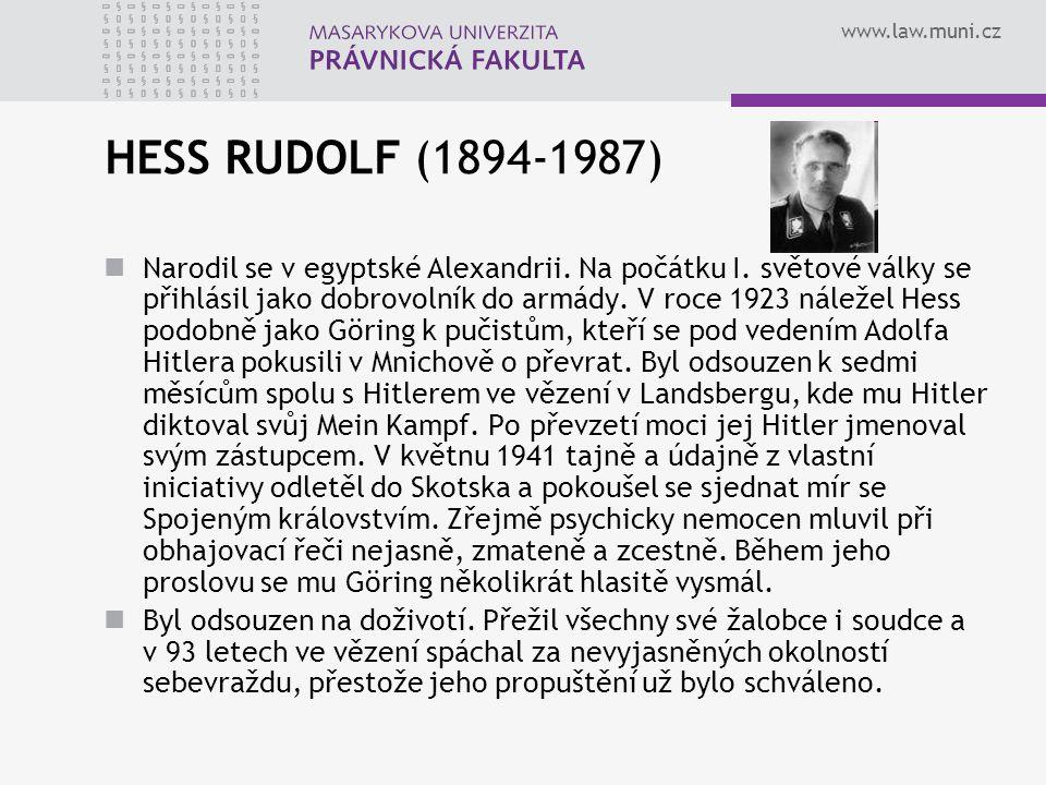 www.law.muni.cz HESS RUDOLF (1894-1987) Narodil se v egyptské Alexandrii. Na počátku I. světové války se přihlásil jako dobrovolník do armády. V roce