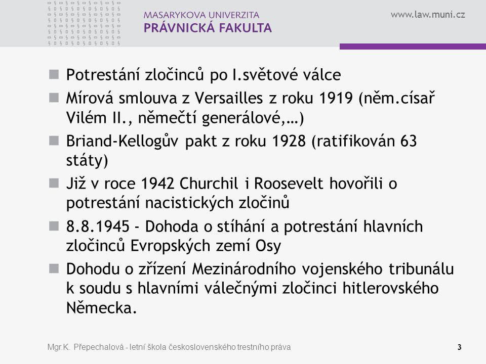 www.law.muni.cz Mgr.K. Přepechalová - letní škola československého trestního práva 3 Potrestání zločinců po I.světové válce Mírová smlouva z Versaille
