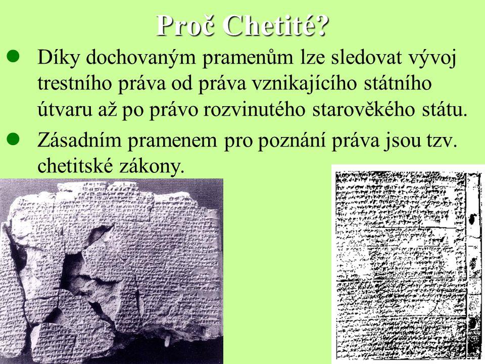 Nejstarší chetitské trestní právo a jeho reforma V počátcích chetitského státu převládá právo obyčejové.