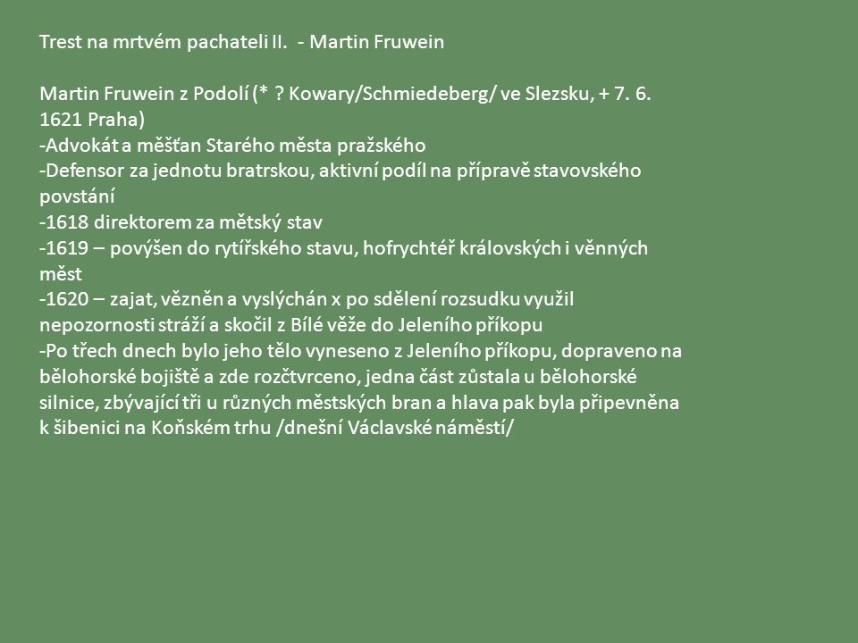 Trest na mrtvém pachateli II. - Martin Fruwein Martin Fruwein z Podolí (* .