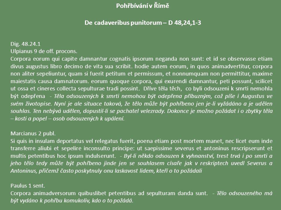 Pohřbívání v Římě De cadaveribus punitorum – D 48,24,1-3 Dig.