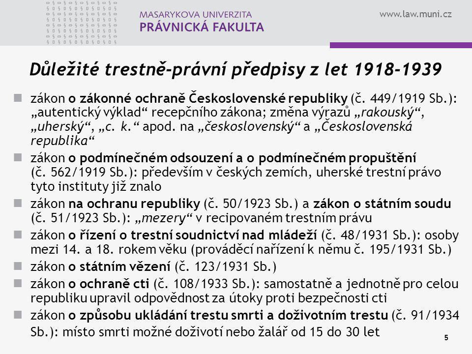 """www.law.muni.cz 5 Důležité trestně-právní předpisy z let 1918-1939 zákon o zákonné ochraně Československé republiky (č. 449/1919 Sb.): """"autentický výk"""