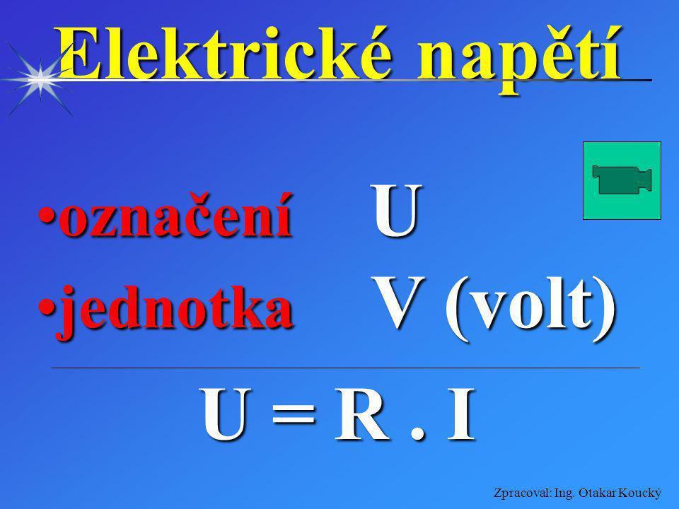 Zpracoval: Ing. Otakar Koucký Vybrané základní pojmy z elektrotechniky