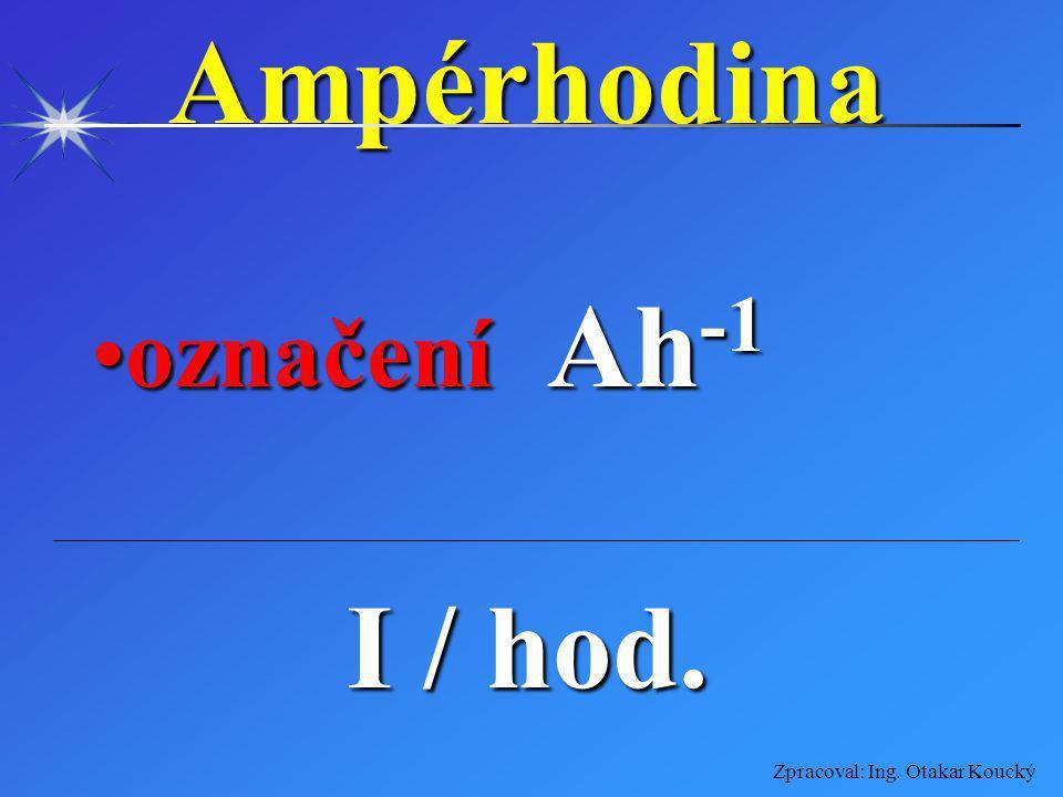 Zpracoval: Ing. Otakar KouckýKmitočet označení foznačení f jednotka Hz (hertz)jednotka Hz (hertz) f = počet kmitů/s