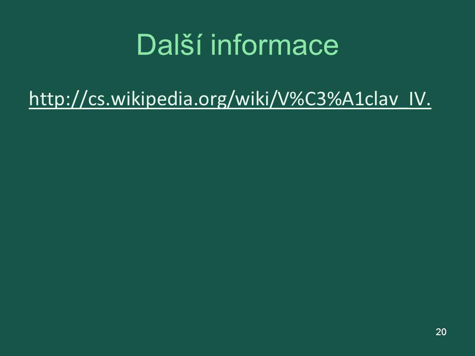 Další informace http://cs.wikipedia.org/wiki/V%C3%A1clav_IV. 20