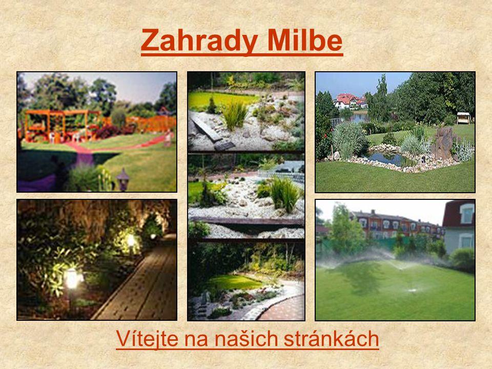 Zahrady Milbe Vítejte na našich stránkách