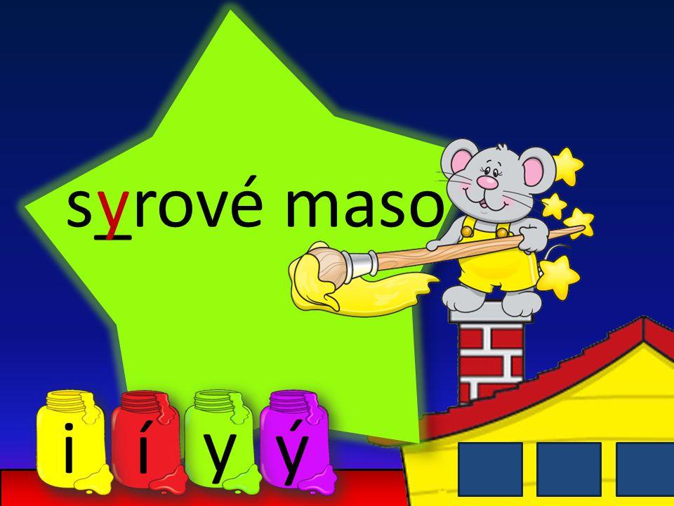 s_rové masoy