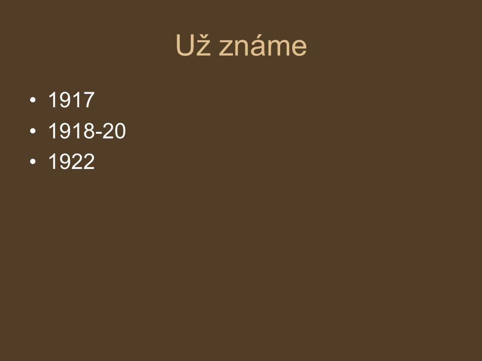 Už známe 1917 1918-20 1922