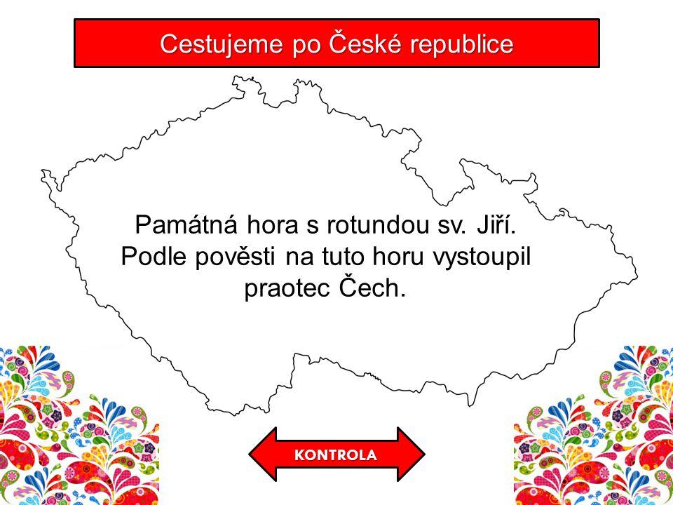 KONTROLA Cestujeme po České republice Památná hora s rotundou sv.
