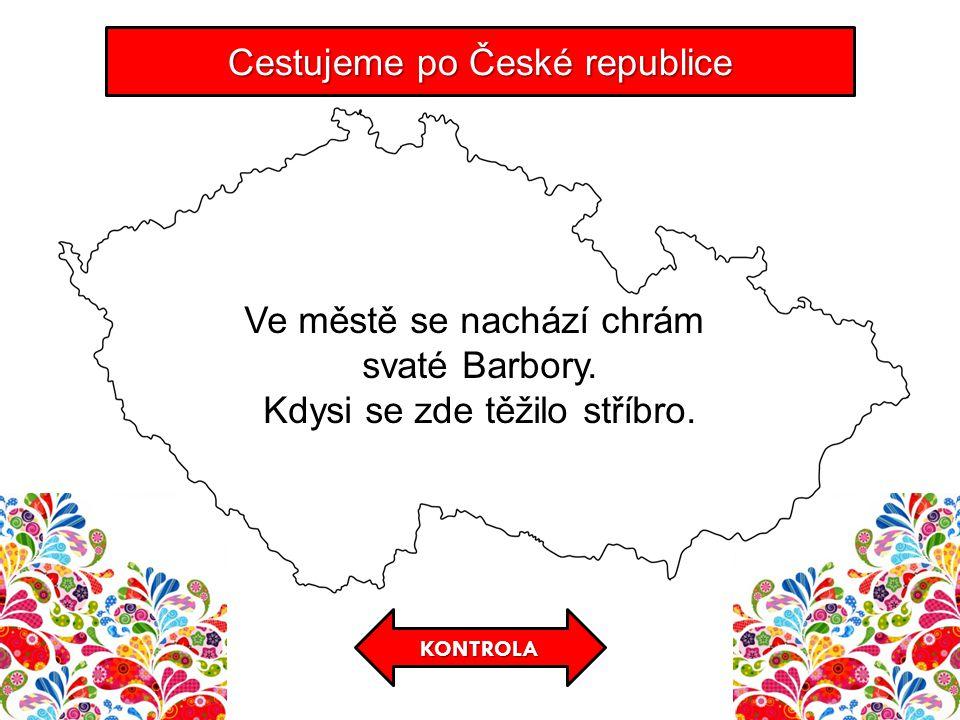 Cestujeme po České republice Ve městě se nachází chrám svaté Barbory.