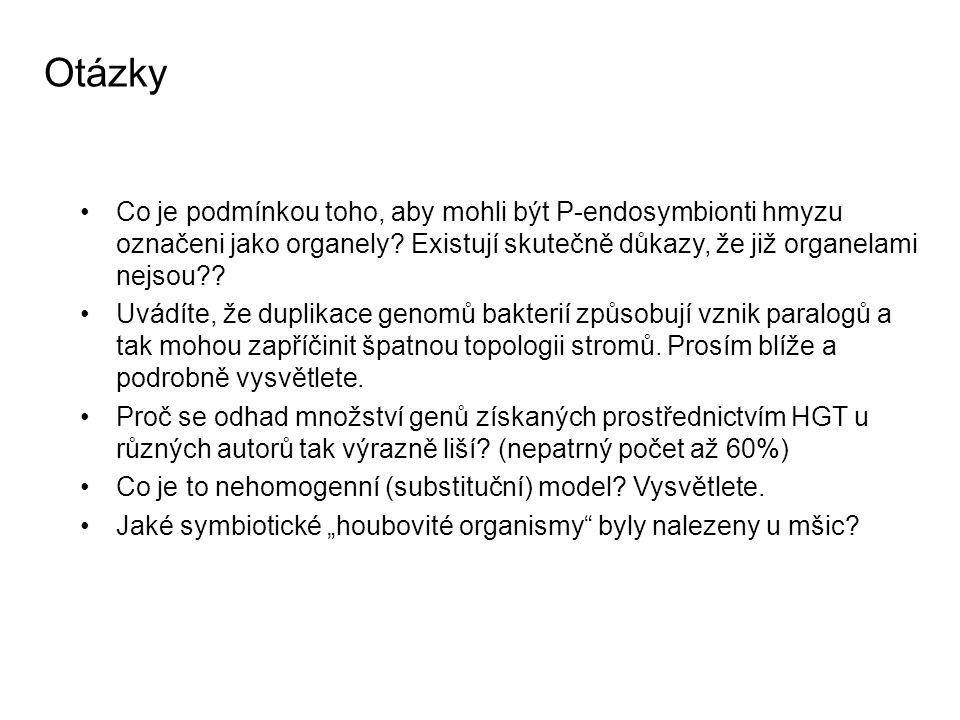 Otázky Co je podmínkou toho, aby mohli být P-endosymbionti hmyzu označeni jako organely.