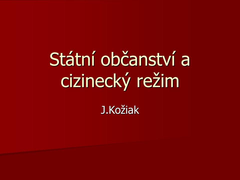 Státní občanství a cizinecký režim J.Kožiak