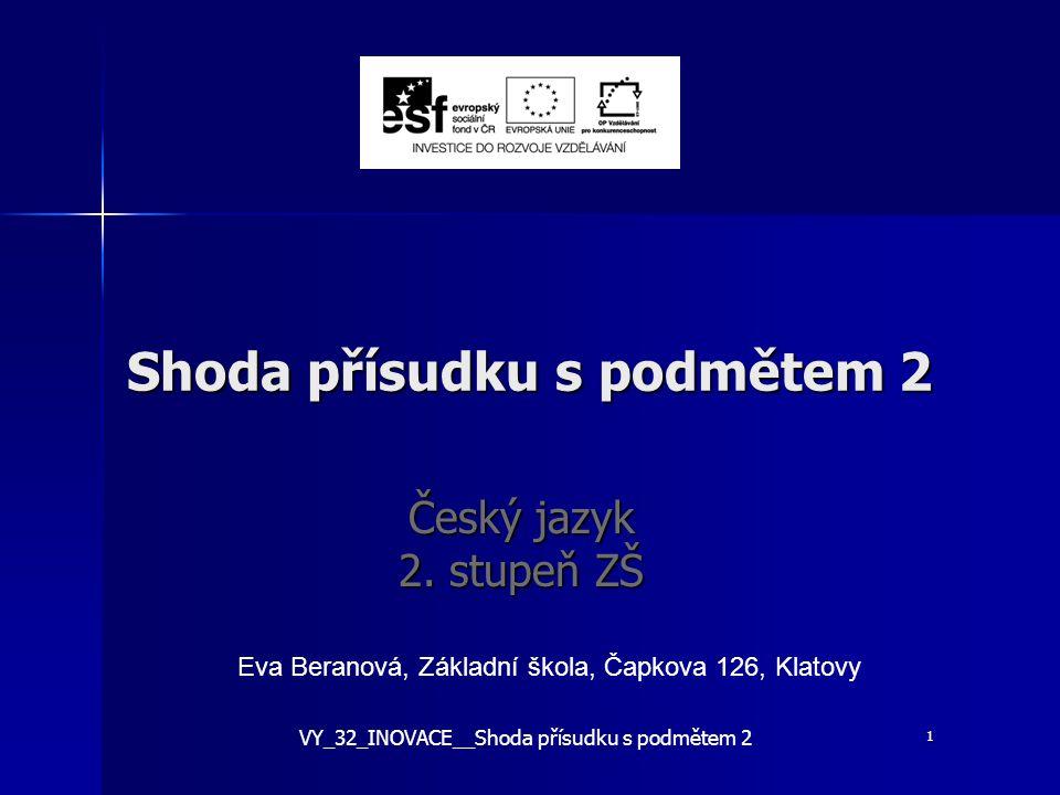 Shoda přísudku s podmětem 2 Český jazyk 2.