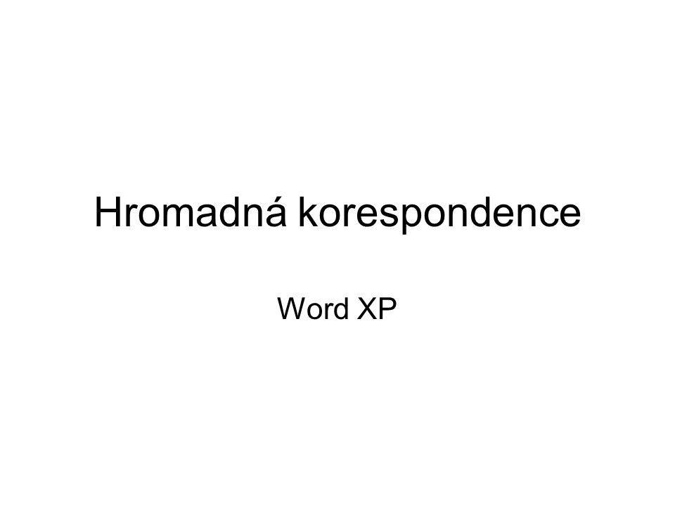 Hromadná korespondence Word XP