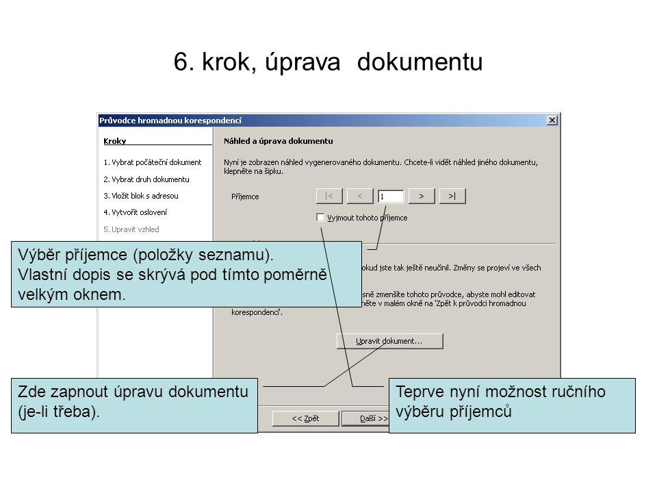 6. krok, úprava dokumentu Výběr příjemce (položky seznamu).