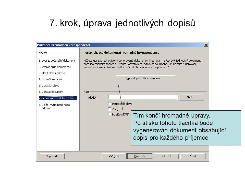 7. krok, úprava jednotlivých dopisů Tím končí hromadné úpravy.