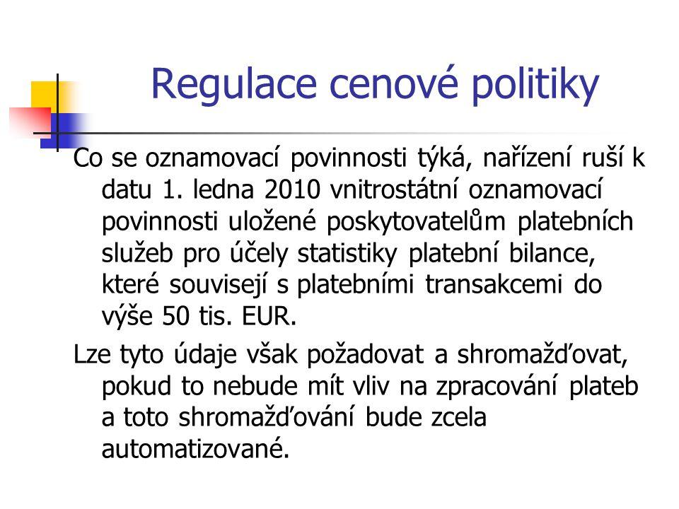 Regulace cenové politiky Co se oznamovací povinnosti týká, nařízení ruší k datu 1. ledna 2010 vnitrostátní oznamovací povinnosti uložené poskytovatelů