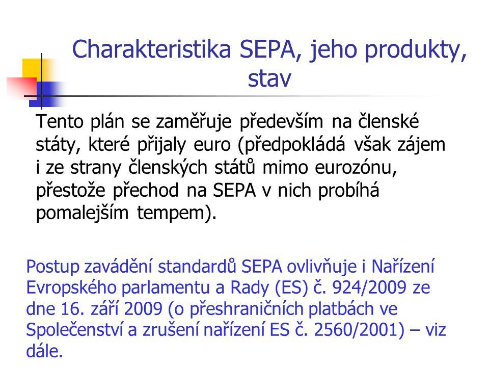 Charakteristika SEPA, jeho produkty, stav Tento plán se zaměřuje především na členské státy, které přijaly euro (předpokládá však zájem i ze strany čl