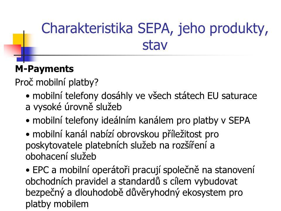 Charakteristika SEPA, jeho produkty, stav M-Payments Proč mobilní platby? mobilní telefony dosáhly ve všech státech EU saturace a vysoké úrovně služeb